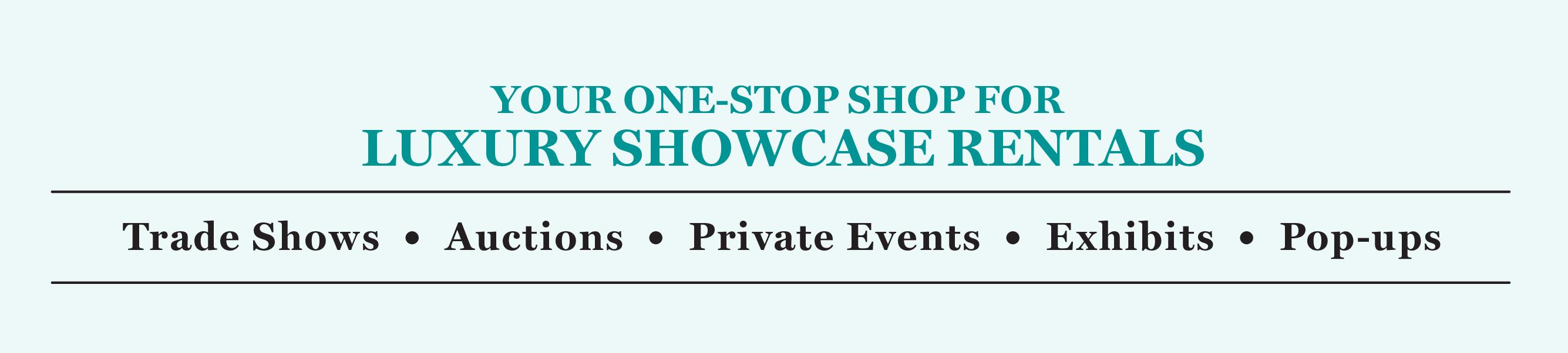 showcase, showcases, display case, display cases, trade show, trade shows, trade show rentals, tradeshow, exhibit, exhibit rentals, auction, auction rentals, event, event rentals, events rentals, las vegas, new york